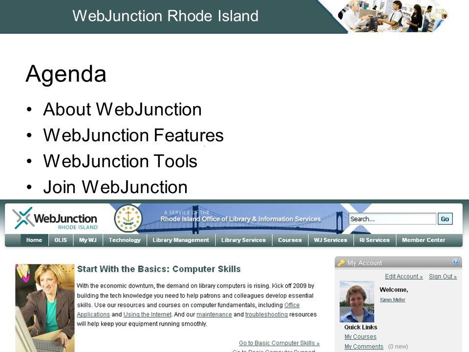 WebJunction Rhode Island About WebJunction WebJunction Features WebJunction Tools Join WebJunction Agenda