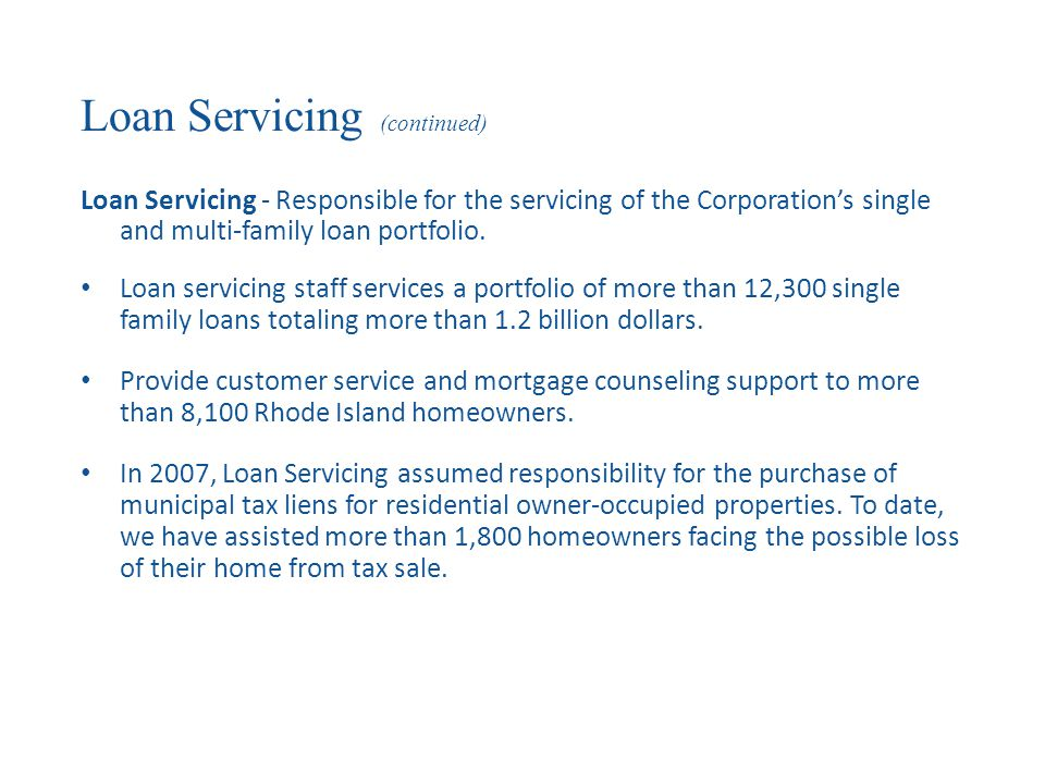 Loan Servicing (continued) Loan Servicing - Responsible for the servicing of the Corporation's single and multi-family loan portfolio.