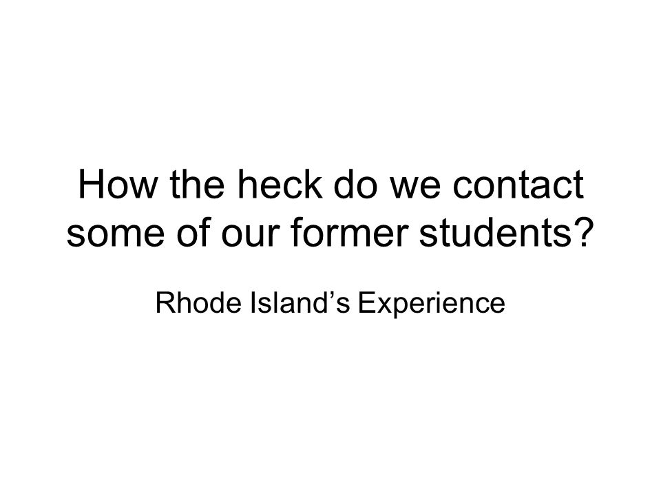 Data Collection in Rhody State operates data collection –Census approach – small state small districts –Common student identifier –Connected to all special education data collection