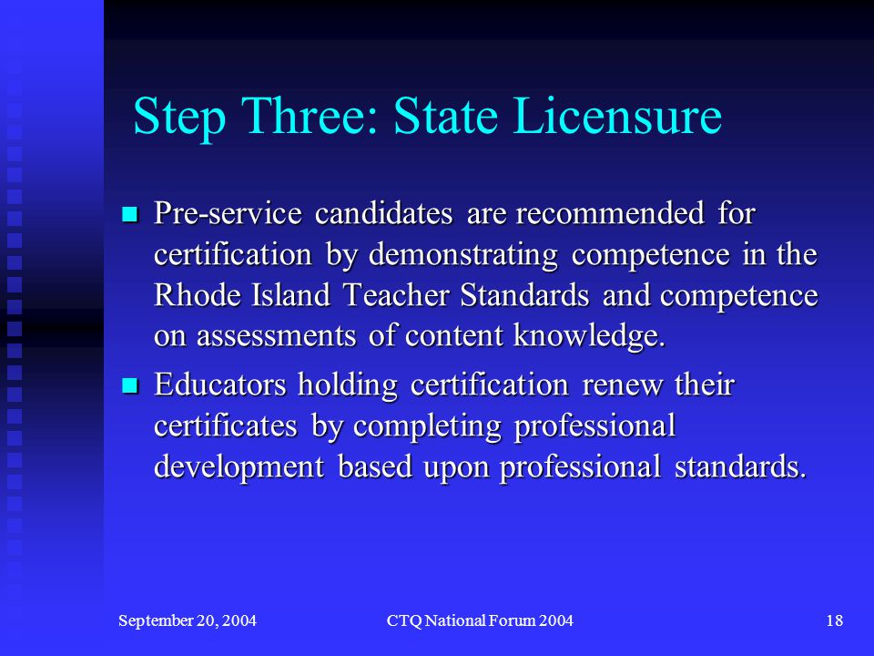 September 20, 2004CTQ National Forum 200419 With the path from pre-service to certification established… RIDE focused on the professional development of practicing educators RIDE focused on the professional development of practicing educators