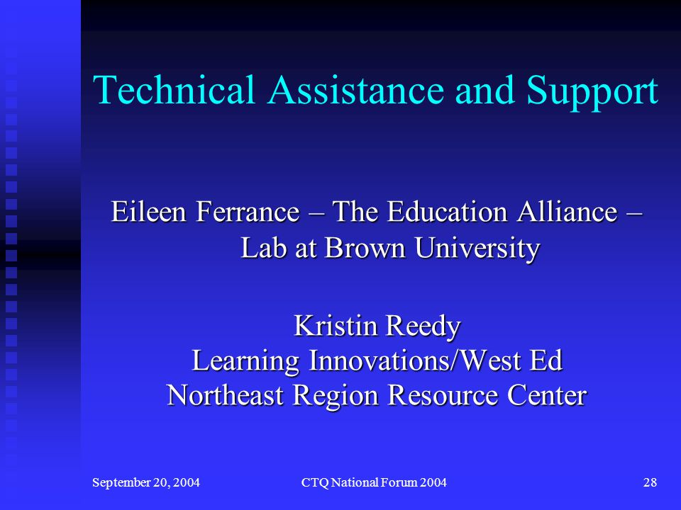September 20, 2004CTQ National Forum 200429 Technical Assistance and Support Planned and held a series of meetings around alignment of the Rhode Island Teacher Standards with the INTASC Model Standards Planned and held a series of meetings around alignment of the Rhode Island Teacher Standards with the INTASC Model Standards
