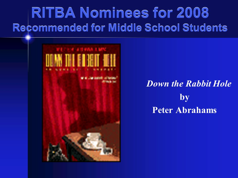 RITBA Nominees for 2008 Recommended for Middle School Students Black Duck By Janet Taylor Lisle booktalk presented by Deb Hobday LaSalle Academy