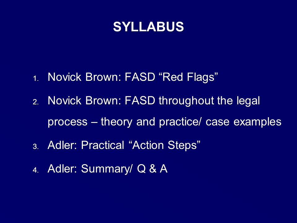 SYLLABUS 1. Novick Brown: FASD Red Flags 2.