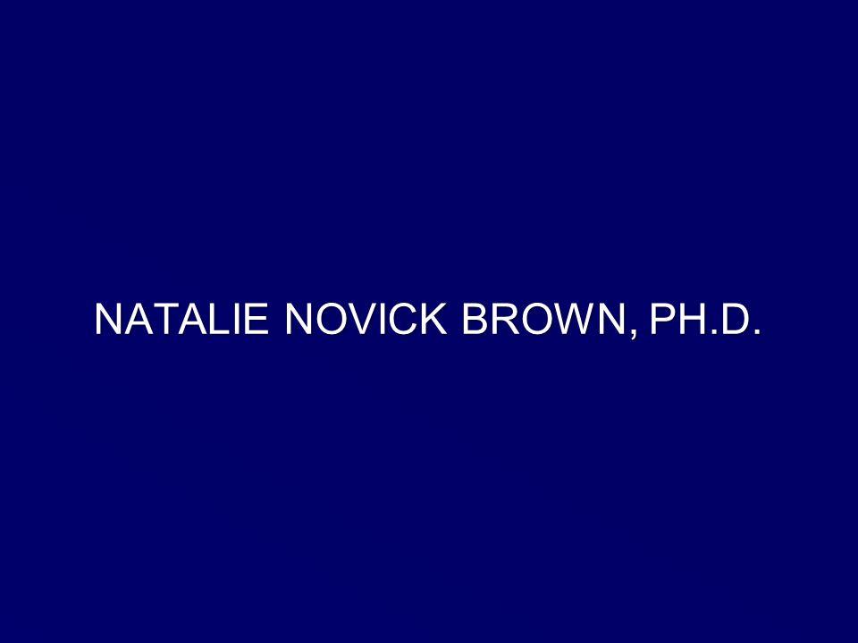 NATALIE NOVICK BROWN, PH.D.