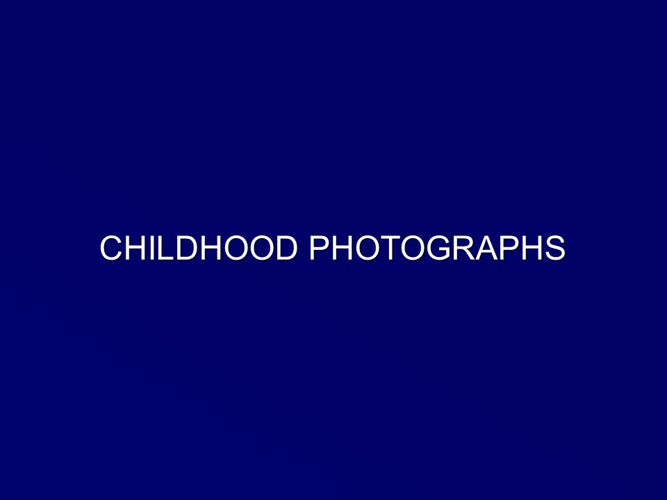 CHILDHOOD PHOTOGRAPHS