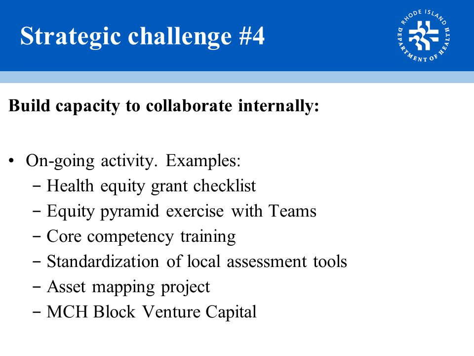 Strategic challenge #4 Build capacity to collaborate internally: On-going activity.
