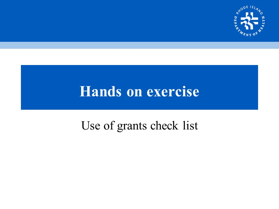 Hands on exercise Use of grants check list