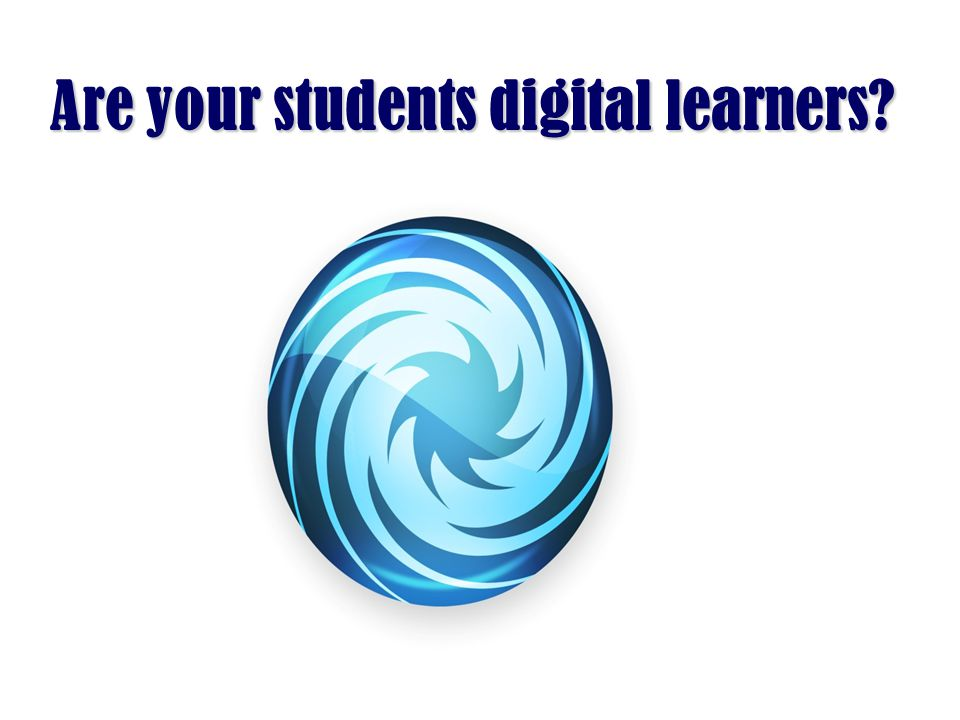 Are your students digital learners