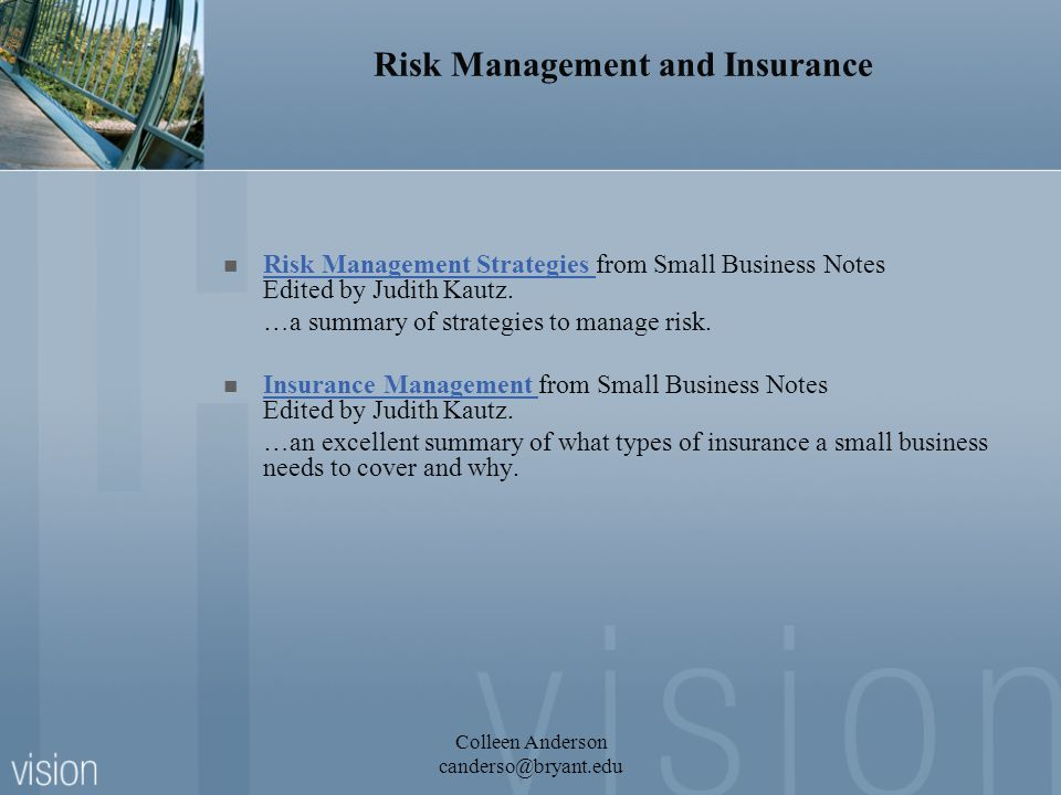 Risk Management and Insurance Risk Management Strategies from Small Business Notes Edited by Judith Kautz.