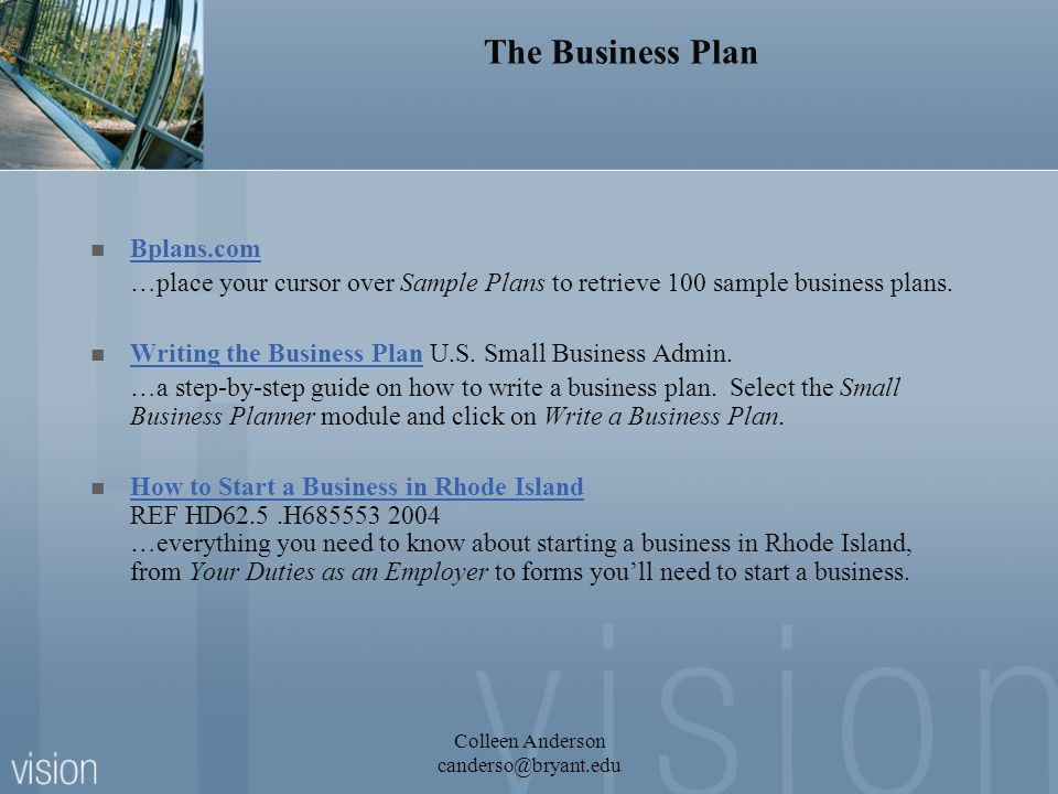 The Business Plan Bplans.com …place your cursor over Sample Plans to retrieve 100 sample business plans.