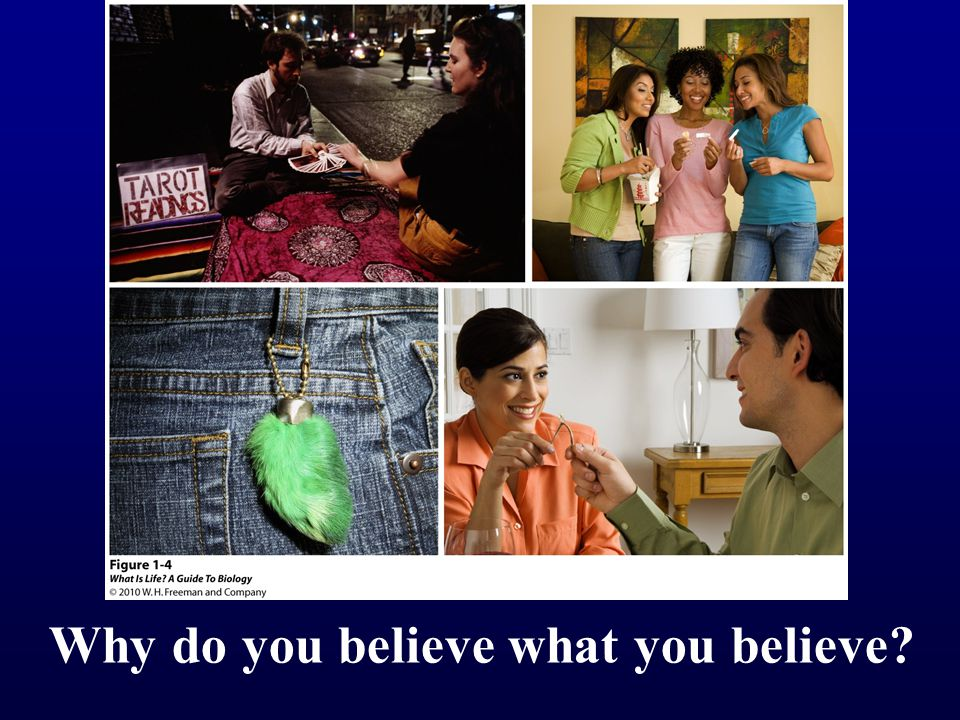 Why do you believe what you believe