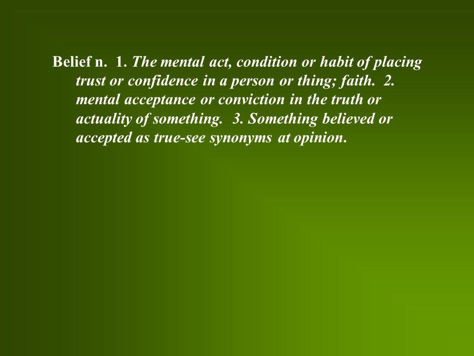 Belief n. 1.