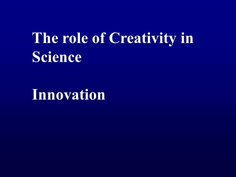 The role of Creativity in Science Innovation