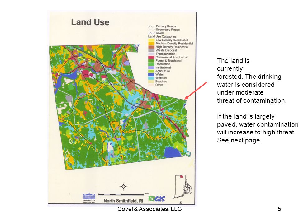 Covel & Associates, LLC5 The land is currently forested. The drinking water is considered under moderate threat of contamination. If the land is large