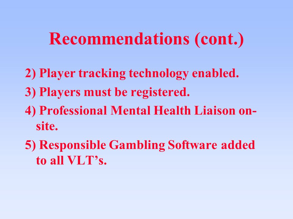 Recommendations (cont.) 2) Player tracking technology enabled.