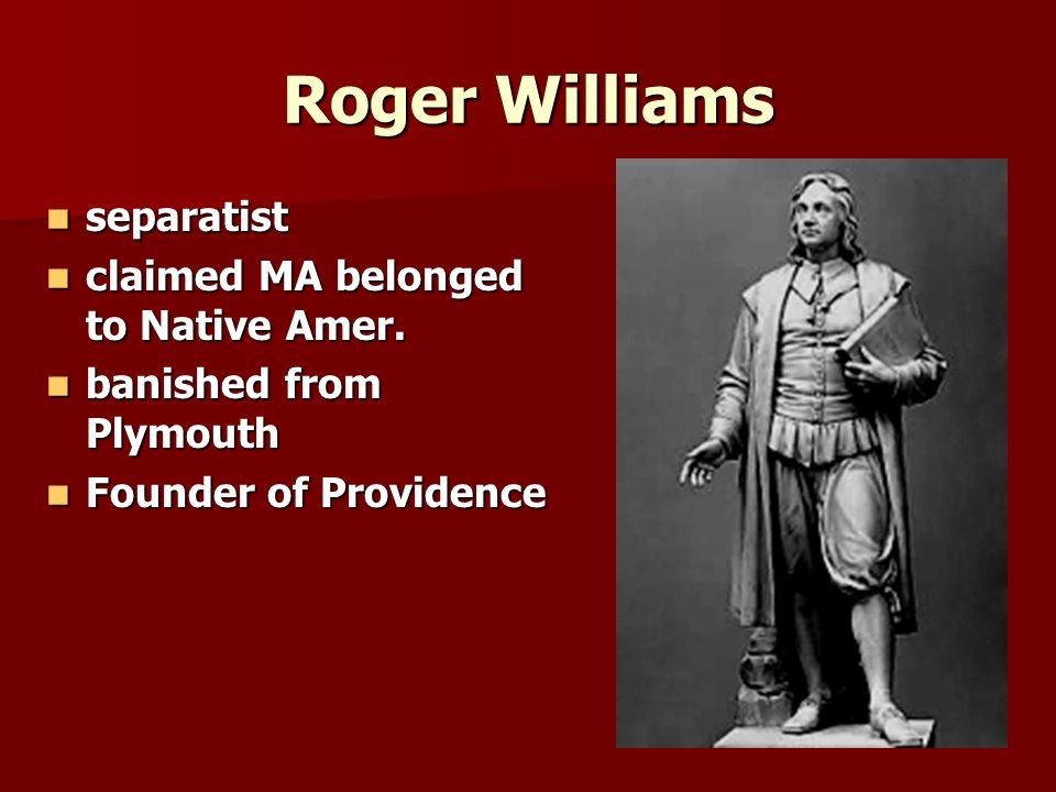 Roger Williams separatist separatist claimed MA belonged to Native Amer.