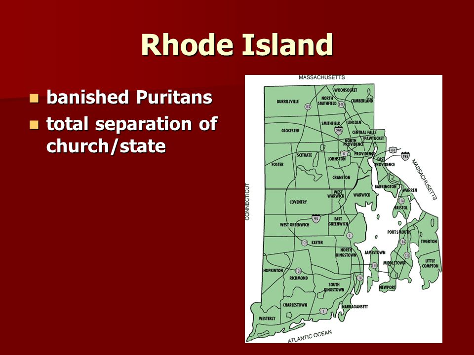 Rhode Island banished Puritans banished Puritans total separation of church/state total separation of church/state