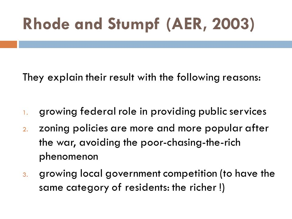 Rhode and Stumpf (AER, 2003) They explain their result with the following reasons: 1.