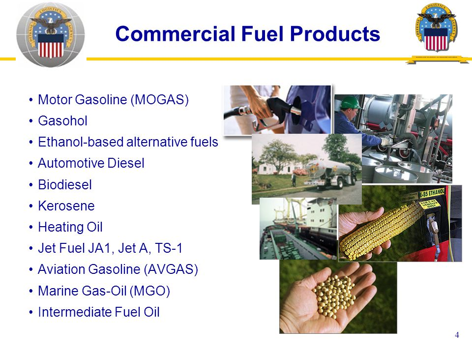 4 Commercial Fuel Products Motor Gasoline (MOGAS) Gasohol Ethanol-based alternative fuels Automotive Diesel Biodiesel Kerosene Heating Oil Jet Fuel JA1, Jet A, TS-1 Aviation Gasoline (AVGAS) Marine Gas-Oil (MGO) Intermediate Fuel Oil