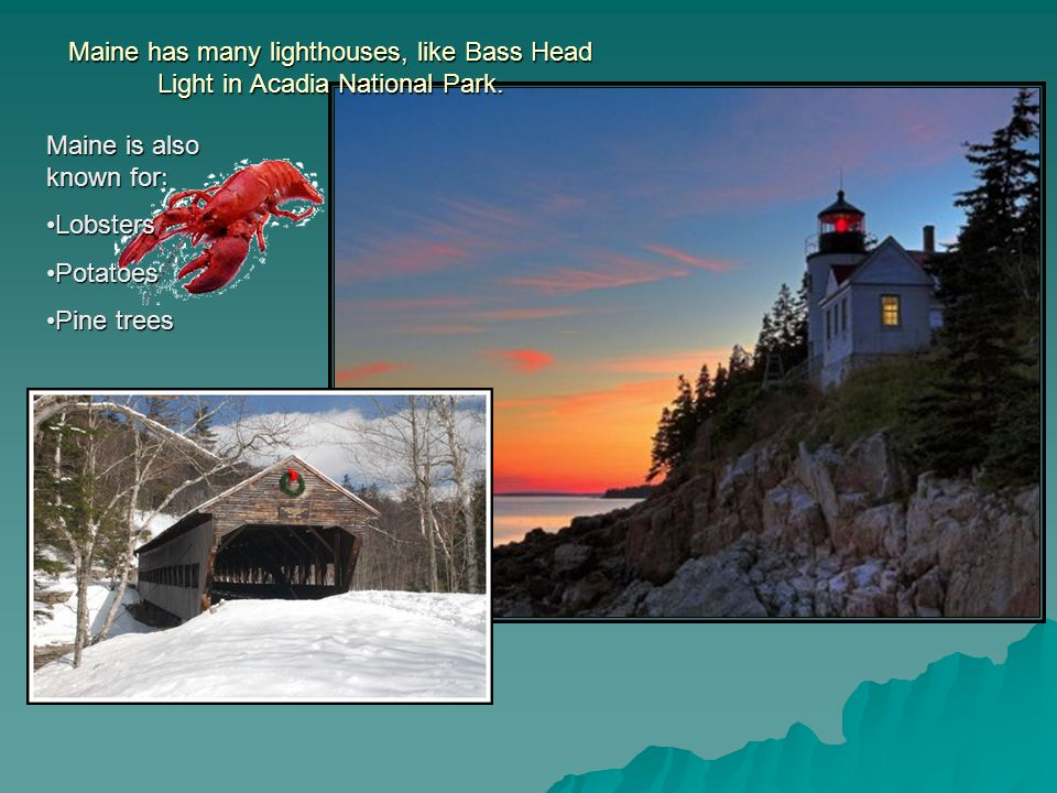 Maine has many lighthouses, like Bass Head Light in Acadia National Park.