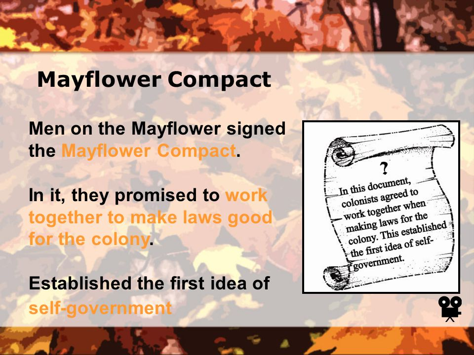 Mayflower Compact Men on the Mayflower signed the Mayflower Compact.