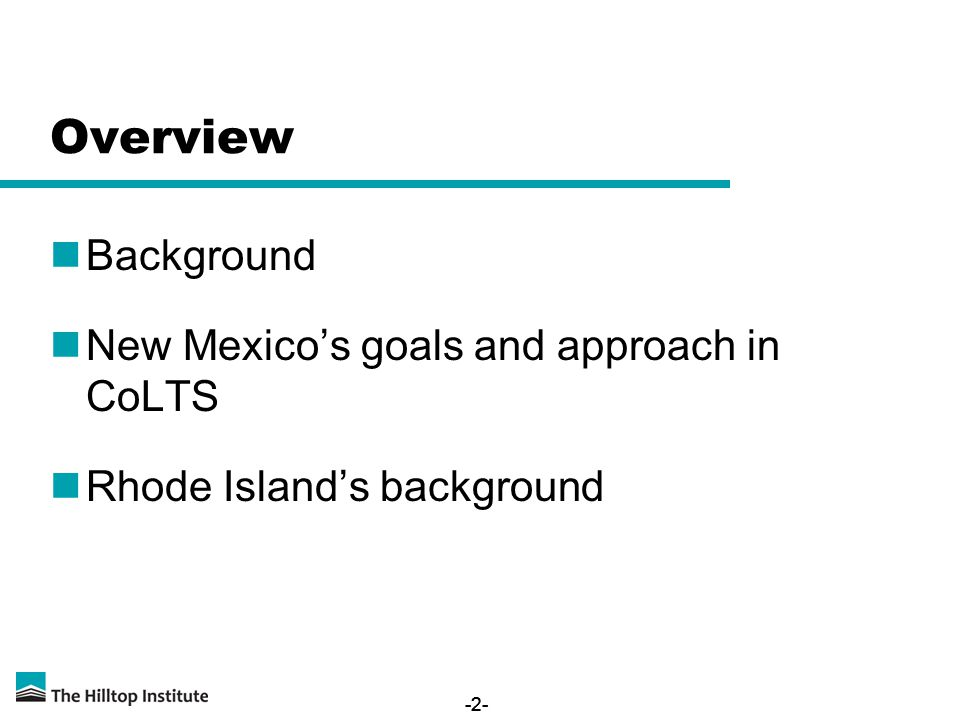 -2- Overview Background New Mexico's goals and approach in CoLTS Rhode Island's background