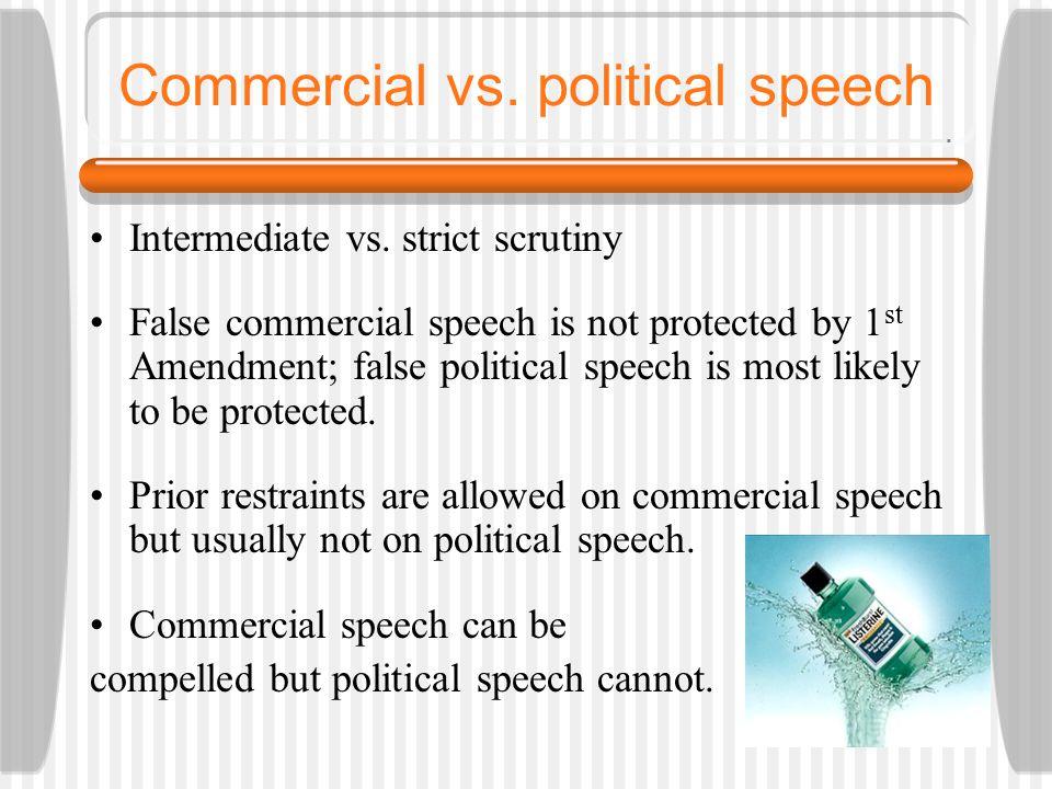 Commercial vs. political speech Intermediate vs.