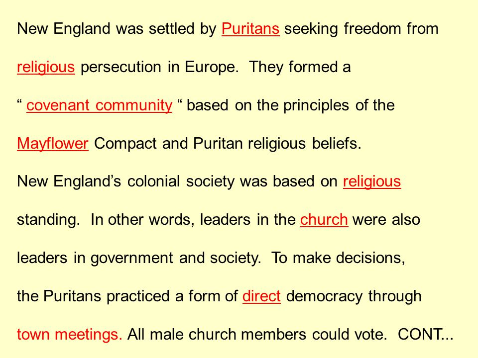 """New England was settled by Puritans seeking freedom from religious persecution in Europe. They formed a """" covenant community """" based on the principles"""