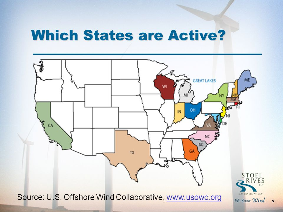 Which States are Active 5 Source: U.S. Offshore Wind Collaborative, www.usowc.org