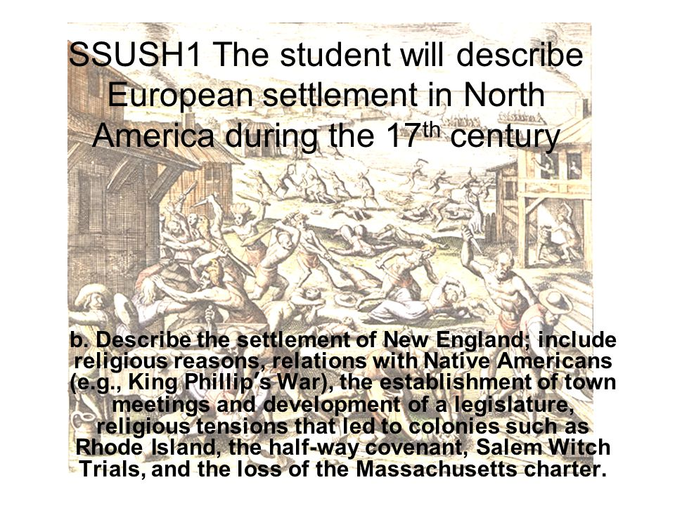 SSUSH1 The student will describe European settlement in North America during the 17 th century b.