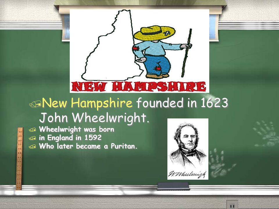 / New Hampshire founded in 1623 John Wheelwright.
