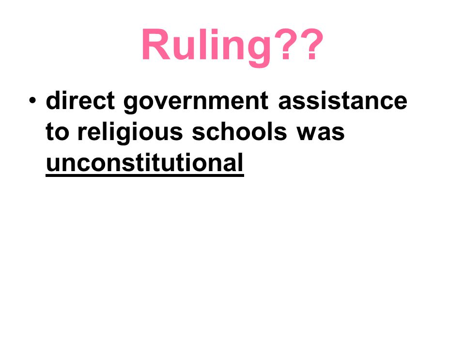 Ruling direct government assistance to religious schools was unconstitutional
