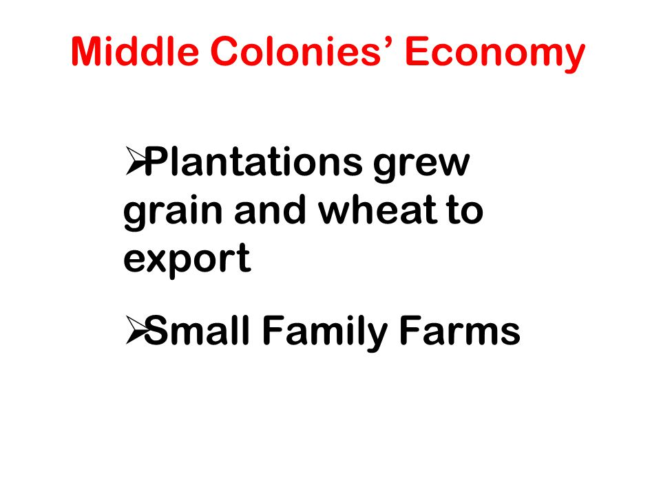 Southern Colonies' Economy  Plantations grew cotton, tobacco, and rice to export  The Plantation System used slavery to make a larger profit