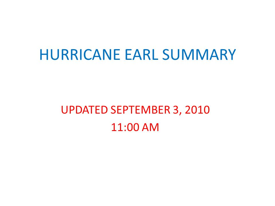 HURRICANE EARL SUMMARY UPDATED SEPTEMBER 3, 2010 11:00 AM