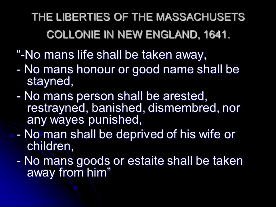 THE LIBERTIES OF THE MASSACHUSETS COLLONIE IN NEW ENGLAND, 1641.