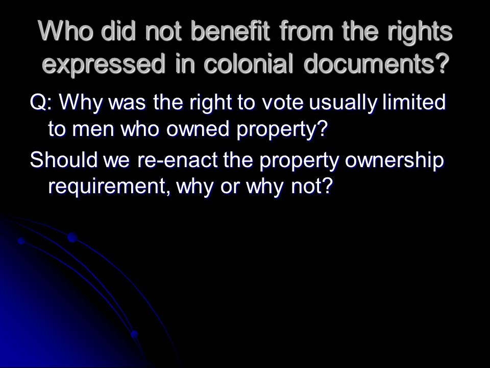 Who did not benefit from the rights expressed in colonial documents.