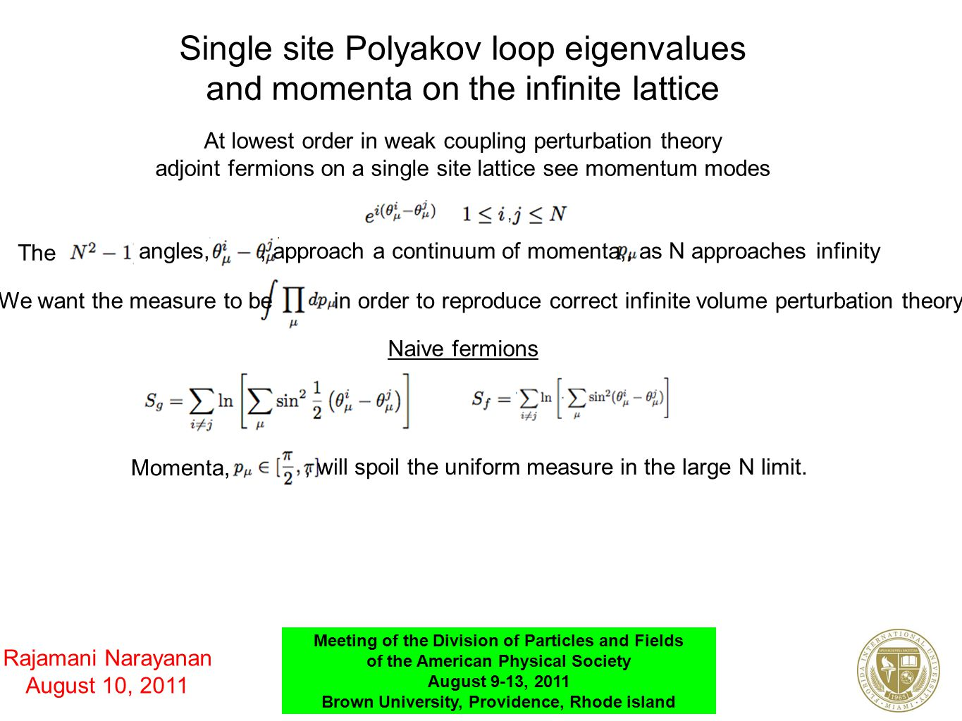 Single site Polyakov loop eigenvalues and momenta on the infinite lattice At lowest order in weak coupling perturbation theory adjoint fermions on a s