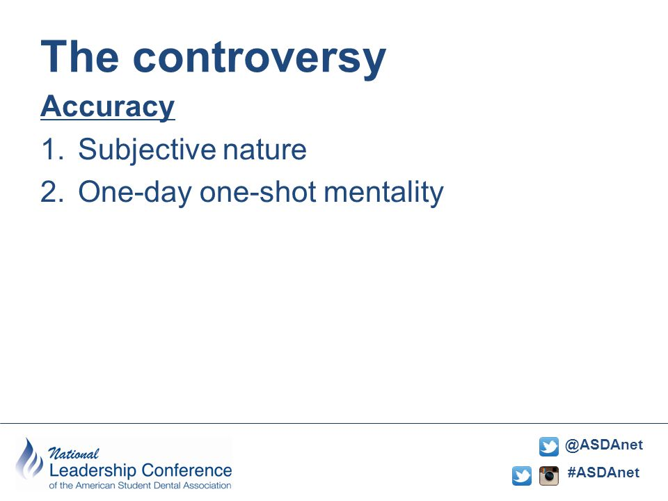 #ASDAnet @ASDAnet Accuracy 1.Subjective nature 2.One-day one-shot mentality The controversy