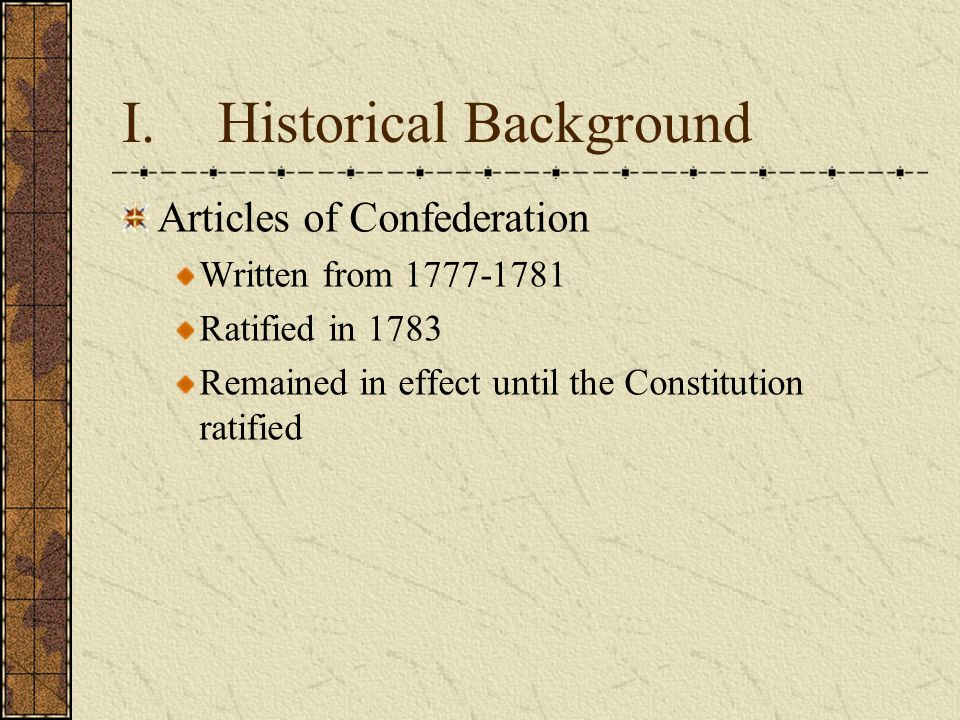 Articles of Confederation Basic features: Power spread among the states, rather than concentrated at the national level Power shared equally among the 13 states National Government consisted of a single legislative body No independent executive No national judiciary