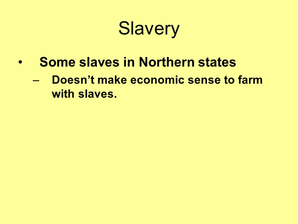 Slavery Most slaves used as agricultural labor.