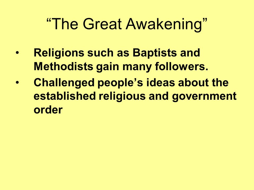 """The Great Awakening"" Religious revival in Europe and America –Many rousing sermons about people's religious shortcomings."