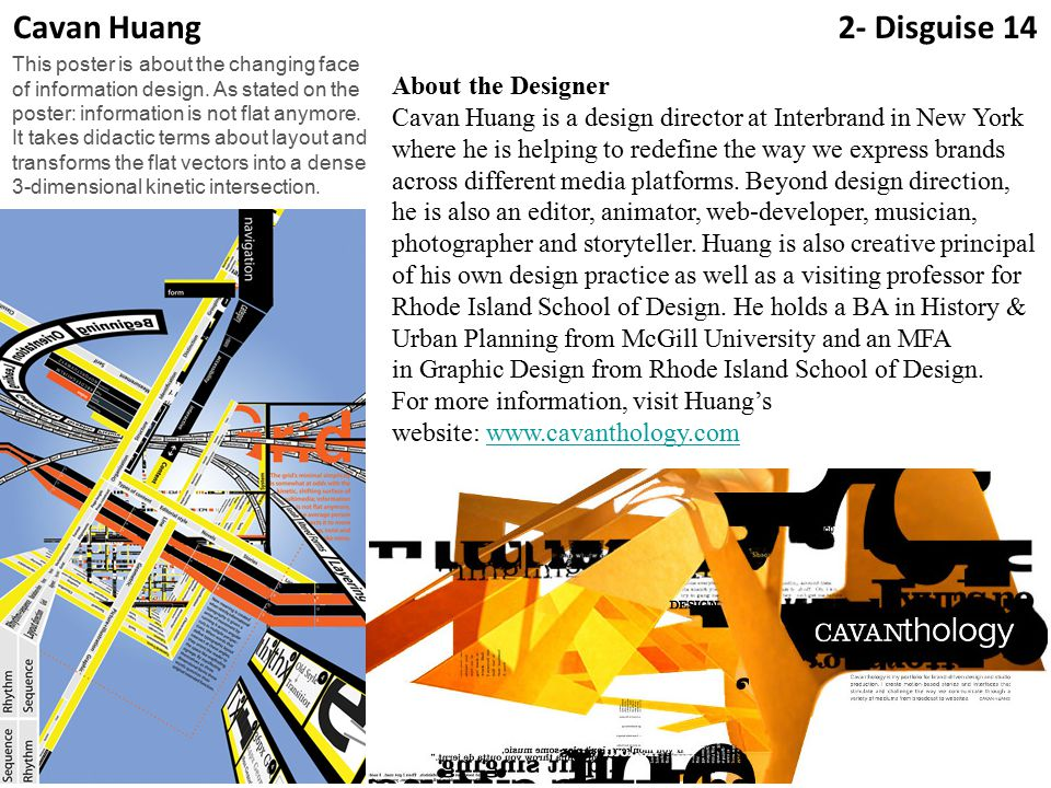 About the Designer Cavan Huang is a design director at Interbrand in New York where he is helping to redefine the way we express brands across different media platforms.