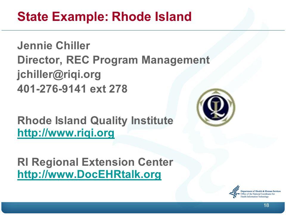 State Example: Rhode Island Jennie Chiller Director, REC Program Management jchiller@riqi.org 401-276-9141 ext 278 Rhode Island Quality Institute http://www.riqi.org http://www.riqi.org RI Regional Extension Center http://www.DocEHRtalk.org http://www.DocEHRtalk.org 18