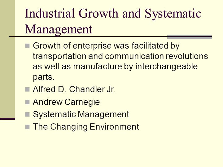 Growth of enterprise was facilitated by transportation and communication revolutions as well as manufacture by interchangeable parts.