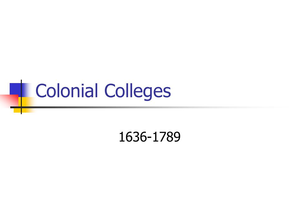 Colonial Colleges 1636-1789
