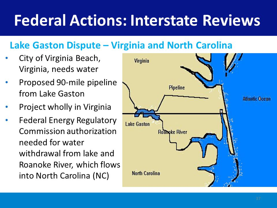 NC CZMA review because effects in NC: striped bass NC objects under CZMA City wins appeal to Secretary of Commerce National interest outweighs effects and No reasonable alternative available Federal Actions: Interstate Reviews Lake Gaston Dispute – Virginia and North Carolina 38