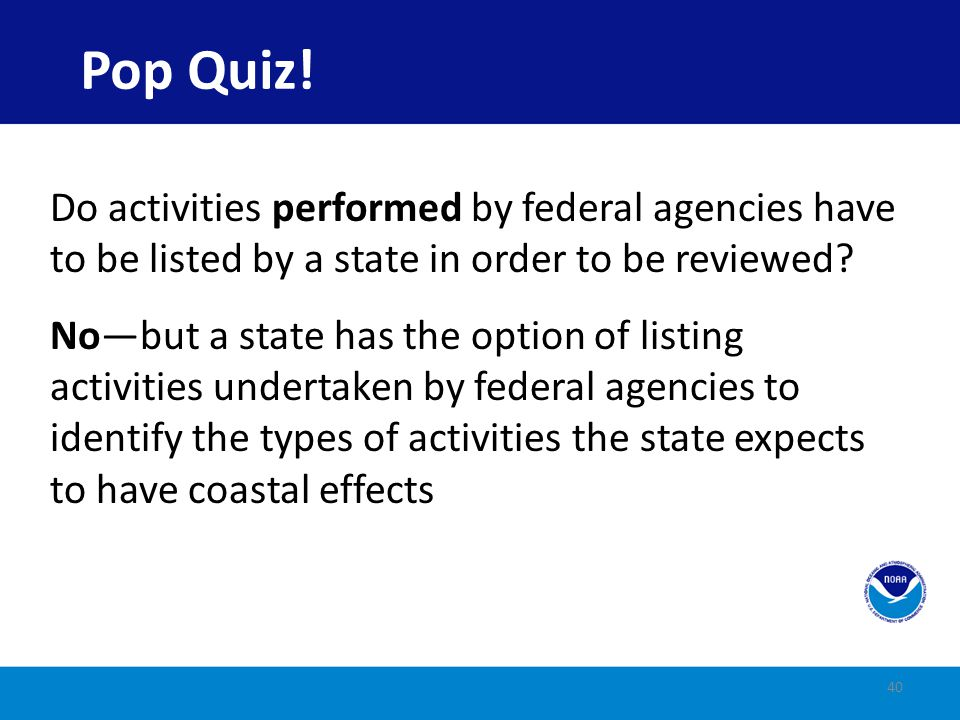Do activities authorized by federal agencies through the issuance of licenses or permits have to be listed by a state in order to be reviewed.