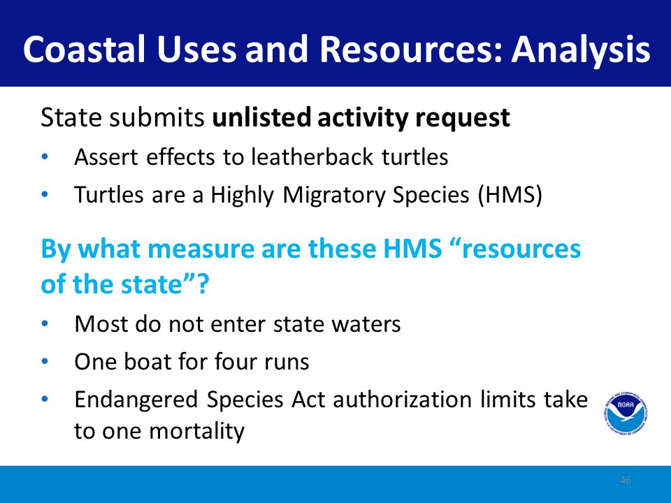 Result Unlisted activity request denied State did not meet burden of showing reasonably foreseeable effects to resources of the state In federal waters, m ust show impacts affecting resources or uses of the state What might have made for a different result.
