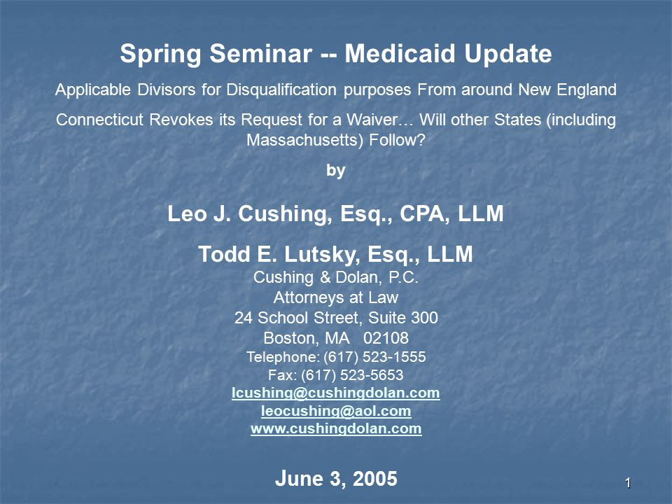 1 Spring Seminar -- Medicaid Update Applicable Divisors for Disqualification purposes From around New England Connecticut Revokes its Request for a Waiver… Will other States (including Massachusetts) Follow.