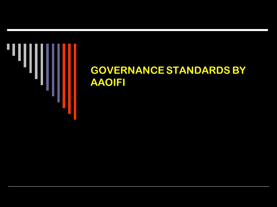 GOVERNANCE STANDARDS BY AAOIFI